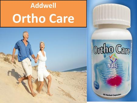 Addwell Ortho Care.  Ortho Care is a Dietary Supplement with Advanced Joint Support Formula  Beneficial in maintaining healthy joint function, cartilage.
