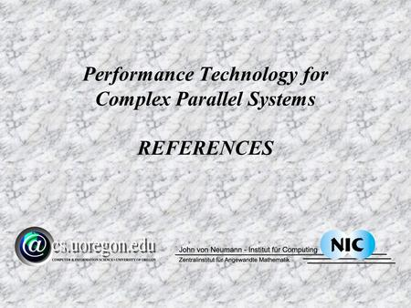 Performance Technology for Complex Parallel Systems REFERENCES.