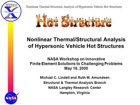 Nonlinear Thermal/Structural Analysis of Hypersonic Vehicle Hot Structures Nonlinear Thermal/Structural Analysis of Hypersonic Vehicle Hot Structures NASA.