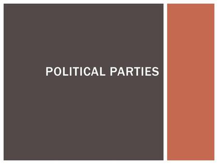 POLITICAL PARTIES.  Recruit Candidates  Organize campaigns and elections  Hold conventions  Unite factions  Protects minorities PARTY FUNCTIONS.