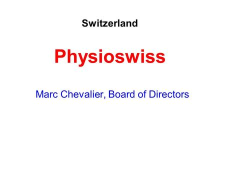 Marc Chevalier, Board of Directors Switzerland Physioswiss.