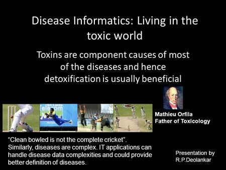 Disease Informatics: Living <strong>in</strong> the toxic world