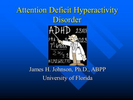 Attention <strong>Deficit</strong> Hyperactivity Disorder