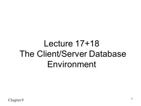 Lecture The Client/Server Database Environment