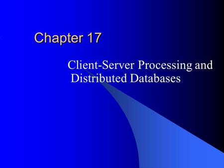 Client-Server Processing and Distributed Databases