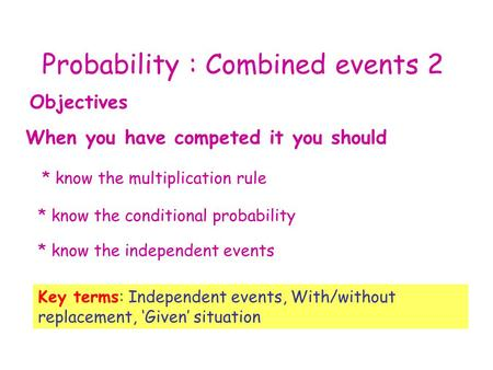 Probability : Combined events 2