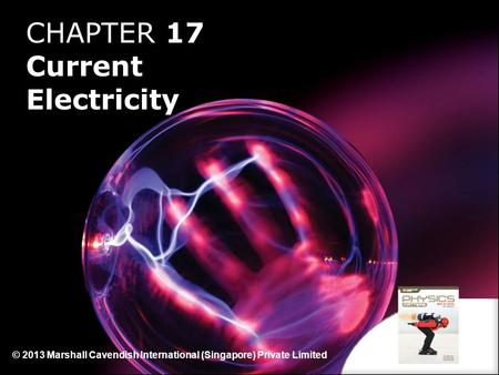 CHAPTER 17 Current Electricity