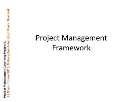 Project Management Framework. PMBOK ® Guide, Third Edition.