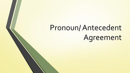 Pronoun/ Antecedent Agreement. Review: What's a Pronoun? A pronoun is a word used to stand for (or take the place of) a noun.pronounnoun A word can refer.