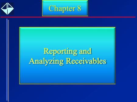 Reporting and Analyzing Receivables