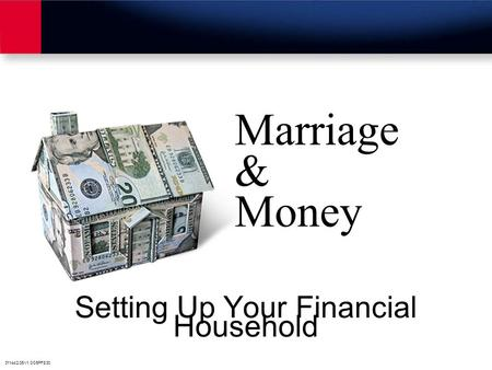 31144/2.05/v1.0/05PFS30 Marriage & Money Setting Up Your Financial Household.