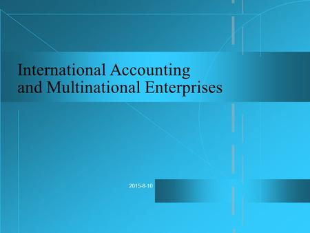2015-8-10 International Accounting and Multinational Enterprises.