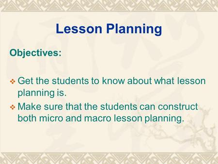 Lesson Planning Objectives:
