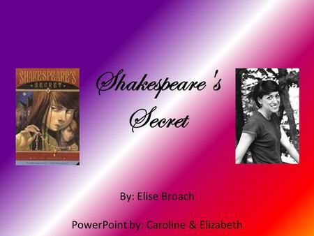 By: Elise Broach PowerPoint by: Caroline & Elizabeth