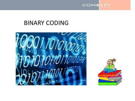 BINARY CODING. Alabama Arizona California Connecticut Florida Hawaii Illinois Iowa Kentucky Maine Massachusetts Minnesota Missouri 0 Nebraska New Hampshire.