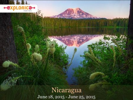 Nicaragua June 18, 2015 - June 25, 2015. Why Do I Travel? About Sr. Smith I have lead over 8 student tours to countries like Mexico, Spain, Costa Rica,
