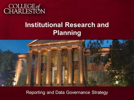 Institutional Research and Planning Reporting and Data Governance Strategy.