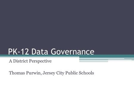 A District Perspective Thomas Purwin, Jersey City Public Schools