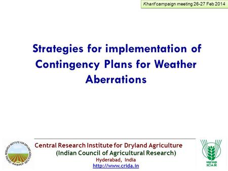 Central Research Institute for Dryland Agriculture (Indian Council of Agricultural Research) Hyderabad, India  Strategies for implementation.