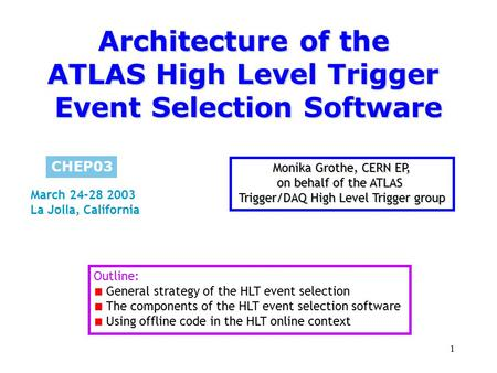 1 Architecture of the ATLAS High Level Trigger Event Selection Software Monika Grothe, CERN EP, on behalf of the ATLAS Trigger/DAQ High Level Trigger group.