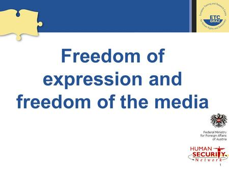 1 Freedom of expression and freedom of the media Federal Ministry for Foreign Affairs of Austria.