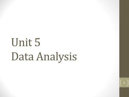 Unit 5 Data Analysis.