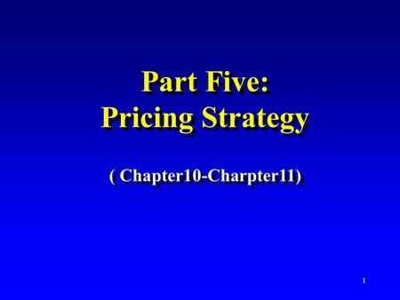 Part Five: Pricing Strategy