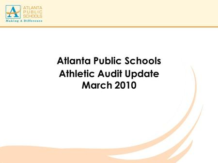 Atlanta Public Schools Athletic Audit Update March 2010.