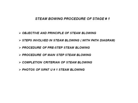 STEAM BOWING PROCEDURE OF STAGE # 1