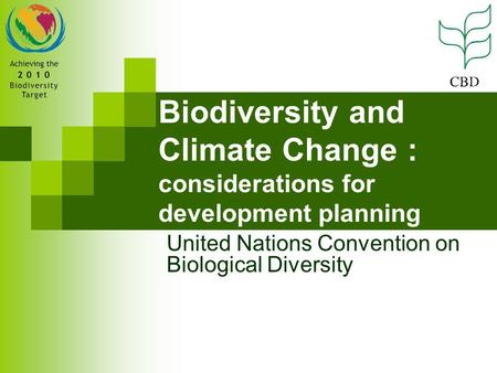 Biodiversity and Climate Change : considerations for development planning United Nations Convention on Biological Diversity.