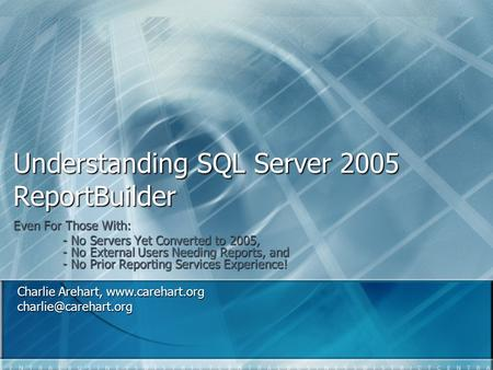 Understanding SQL Server 2005 ReportBuilder Even For Those With: - No Servers Yet Converted to 2005, - No External Users Needing Reports, and - No Prior.