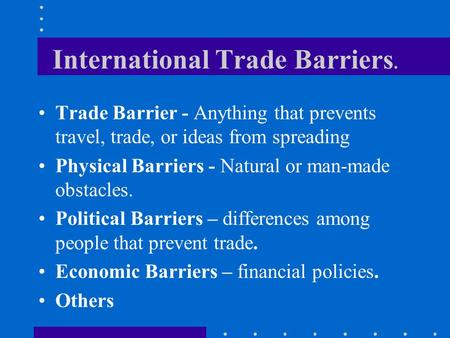 International Trade Barriers.