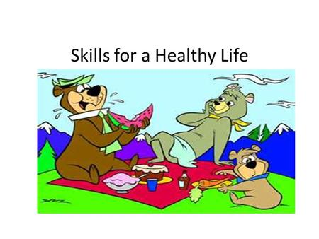 Skills for a Healthy Life. 10 Life Skills Assessing Your Health Communicating Effectively Practicing Wellness Coping Being a Wise Consumer Evaluating.