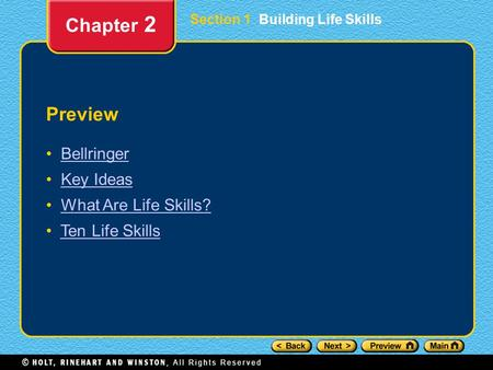 Section 1 Building Life Skills Preview Bellringer Key Ideas What Are Life Skills? Ten Life Skills Chapter 2.