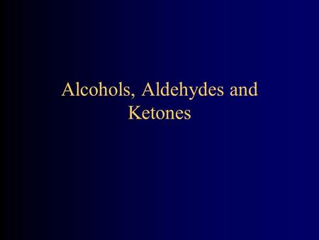 Alcohols, Aldehydes and Ketones. Introduction 3 most common alcohol poisonings are: ethanol, methanol and isopropanol. Alcohol ingestions account for.