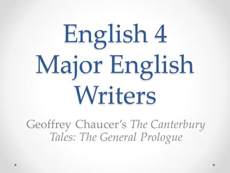 English 4 Major English Writers