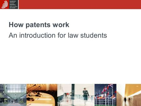 1 How patents work An introduction for law students.