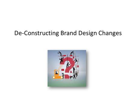 De-Constructing Brand Design Changes. Brand Identity: Revamping the old corporate logo to connect with its customer base, rejuvenating the corporate brand.
