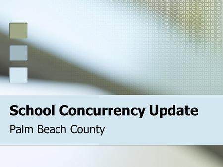 School Concurrency Update Palm Beach County. SCHOOL CONCURRENCY COMMITTEE Members: Tom Lanahan – IPARC Chair Anna Yeskey – IPARC Executive Director Daniel.