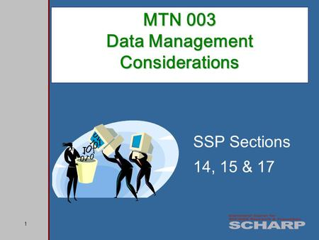 1 MTN 003 Data Management Considerations SSP Sections 14, 15 & 17.