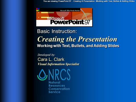 You are viewing PowerPoint 97 - Creating A Presentation -Working with Text, Bullets & Adding Slides Basic Instruction: Creating the Presentation Working.