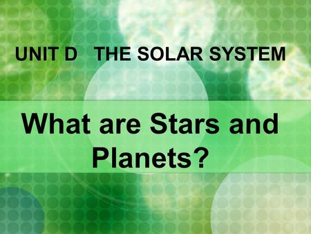 What are Stars and Planets?