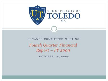 FINANCE COMMITTEE MEETING OCTOBER 19, 2009 Fourth Quarter Financial Report – FY 2009.