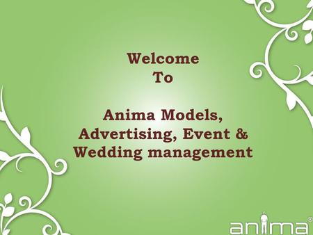 Welcome To Anima Models, Advertising, Event & Wedding management.