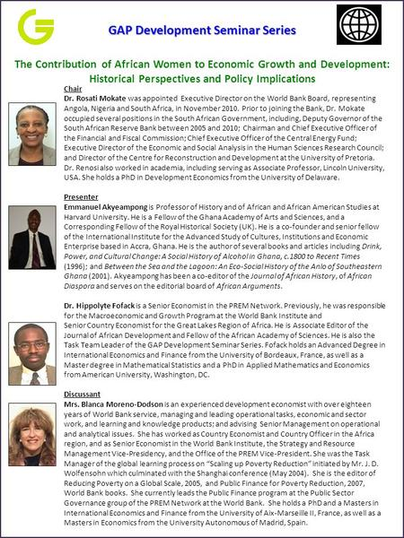 The Contribution of African Women to Economic Growth and Development: Historical Perspectives and Policy Implications Chair Dr. Rosati Mokate was appointed.