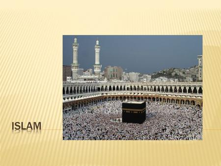  I. The religion begins with a polytheist man named Muhammad. Born 570 AD. A. He was lived in the city of Mecca, a holy city on the Arabian Peninsula.
