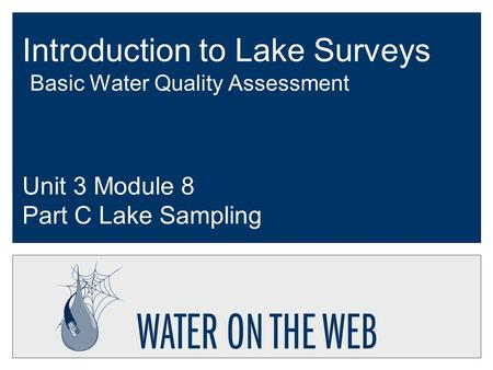 Introduction to Lake Surveys Basic <strong>Water</strong> Quality Assessment