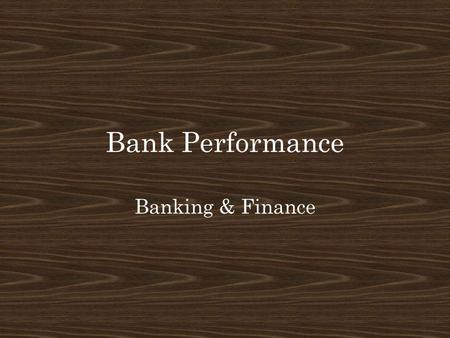 Bank Performance Banking & Finance. Bellringer Chapter 13 Online Pretest.
