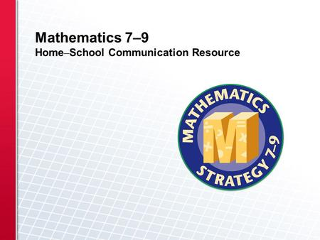 Mathematics 7–9 Home–School Communication Resource.