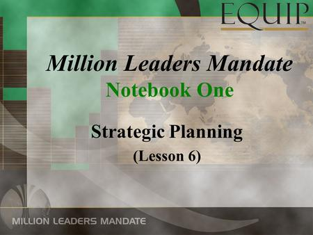 Million Leaders Mandate Notebook One Strategic Planning (Lesson 6)